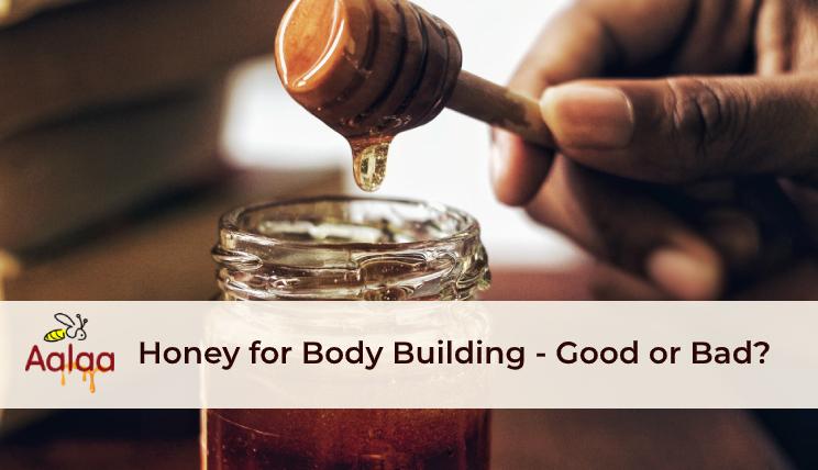 Honey for BodyBuilding - Aalaa